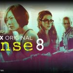 Don't Cancel Sense8 | Netflix Axe's The Wachowski Sisters Series