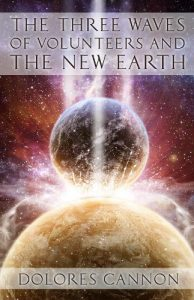 Three Waves of Volunteers And The New Earth - The Puncture  — An Astral Vision For Humanity From 2011