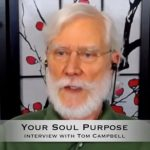 Tom Campbell Interviewed On Your Soul Purpose With Dr John Filo