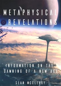 Metaphysical Revelations: Information on the Dawning of a New Age